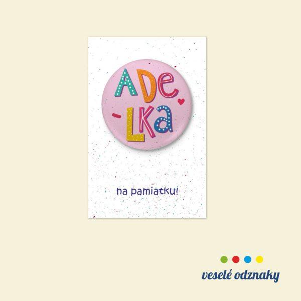 Odznak a magnetka s menom Adelka