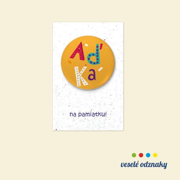 Odznak a magnetka s menom Aďka