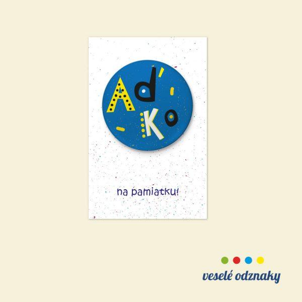 Odznak a magnetka s menom Aďko