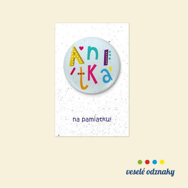 Odznak a magnetka s menom Anitka