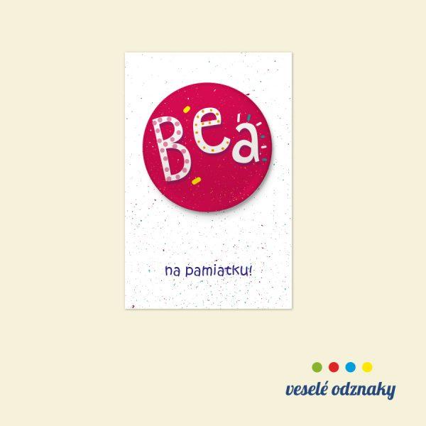 Odznak a magnetka s menom Beáta