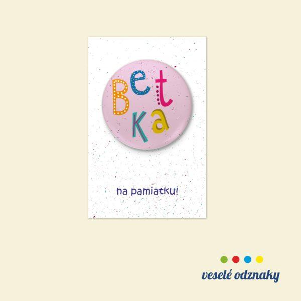 Odznak a magnetka s menom Betka