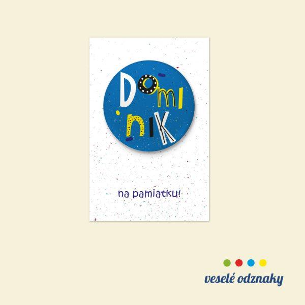 Odznak a magnetka s menom Dominik