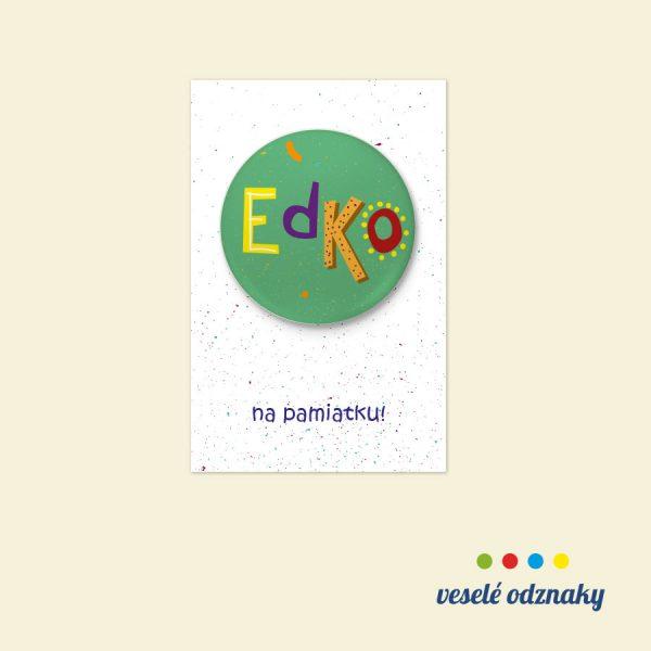 Odznak a magnetka s menom Edko