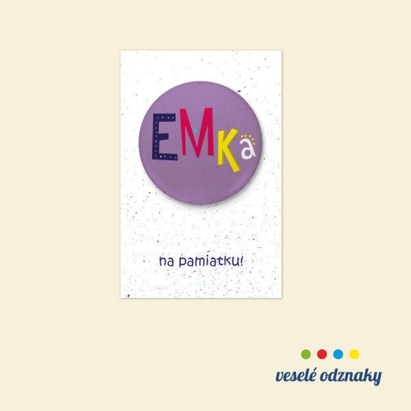 Odznak a magnetka s menom Emka