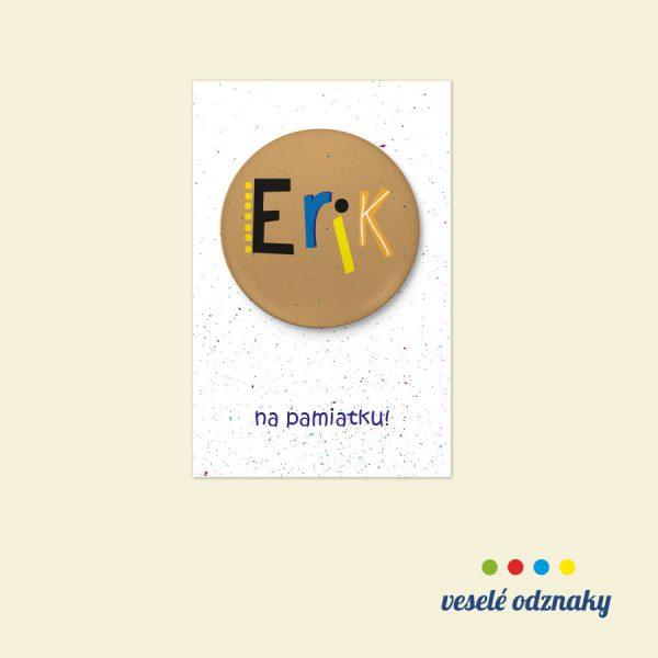 Odznak a magnetka s menom Erik