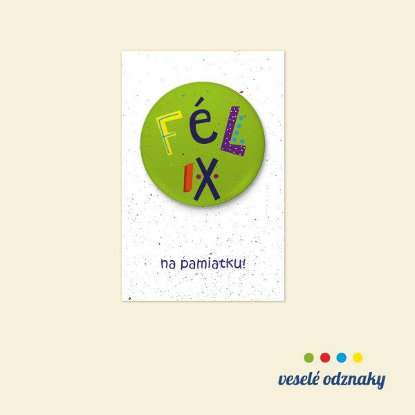 Odznak a magnetka s menom Félix