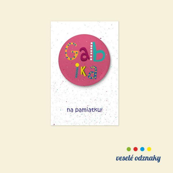Odznak a magnetka s menom Gabika