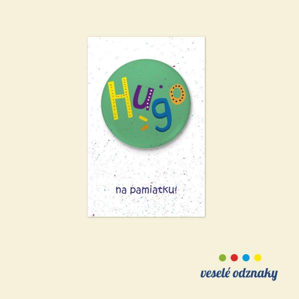 Odznak a magnetka s menom Hugo