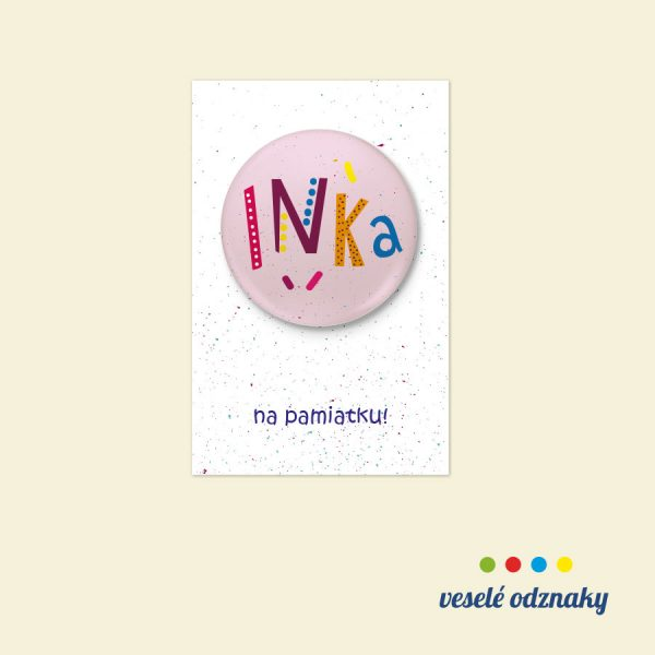 Odznak a magnetka s menom Inka