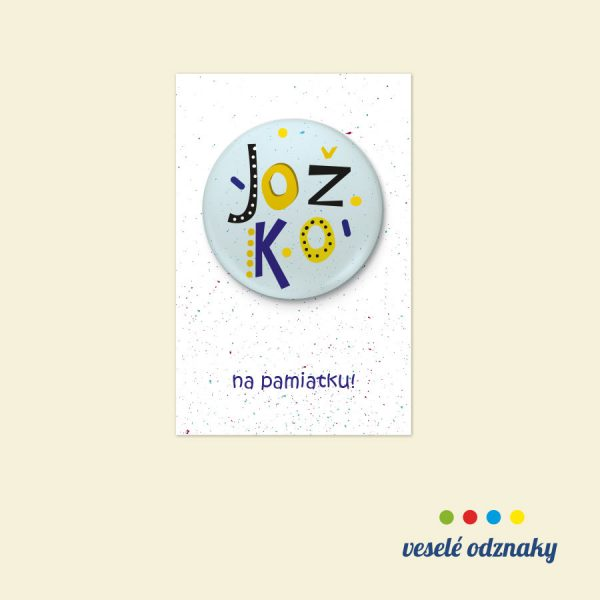 Odznak a magnetka s menom Jožko