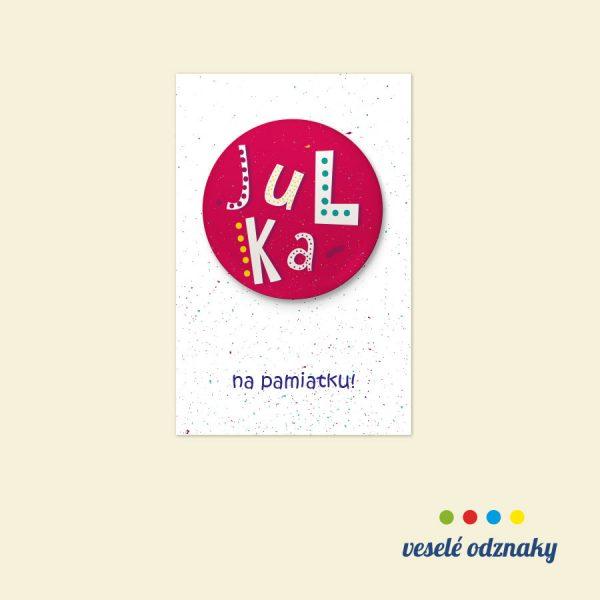 Odznak a magnetka s menom Julka