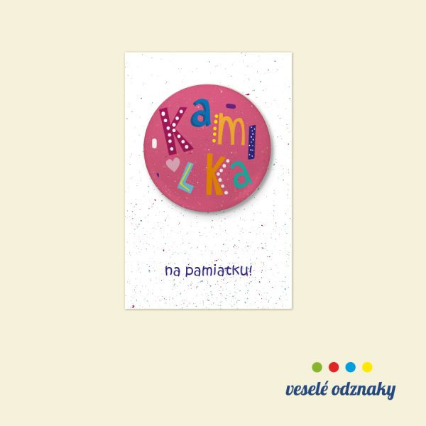 Odznak a magnetka s menom Kamilka