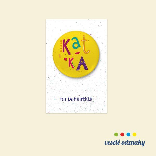 Odznak a magnetka s menom Katka