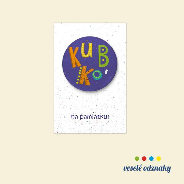 Odznak a magnetka s menom Kubko
