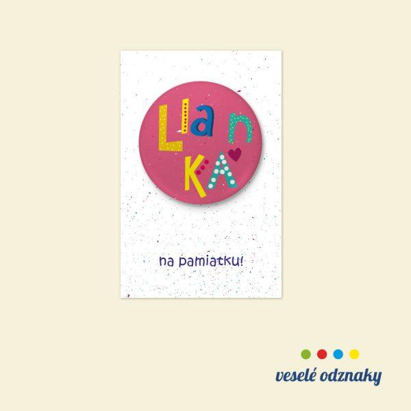 Odznak a magnetka s menom Lianka