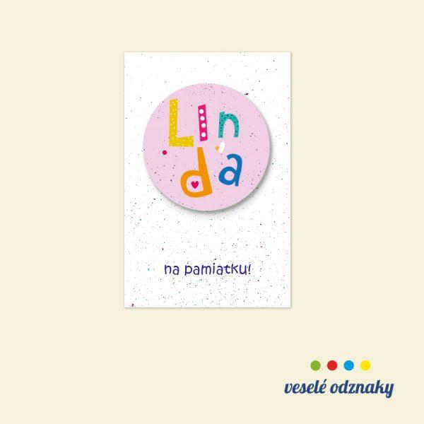 Odznak a magnetka s menom Linda