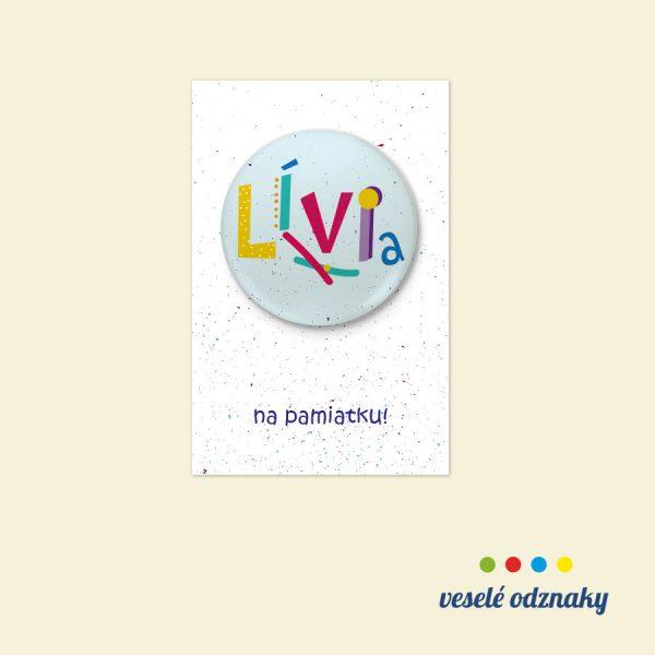 Odznak a magnetka s menom Lívia