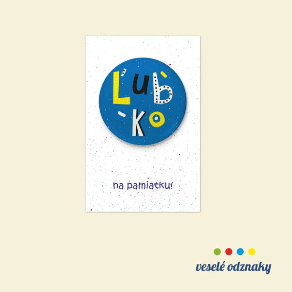 Odznak a magnetka s menom Ľubko