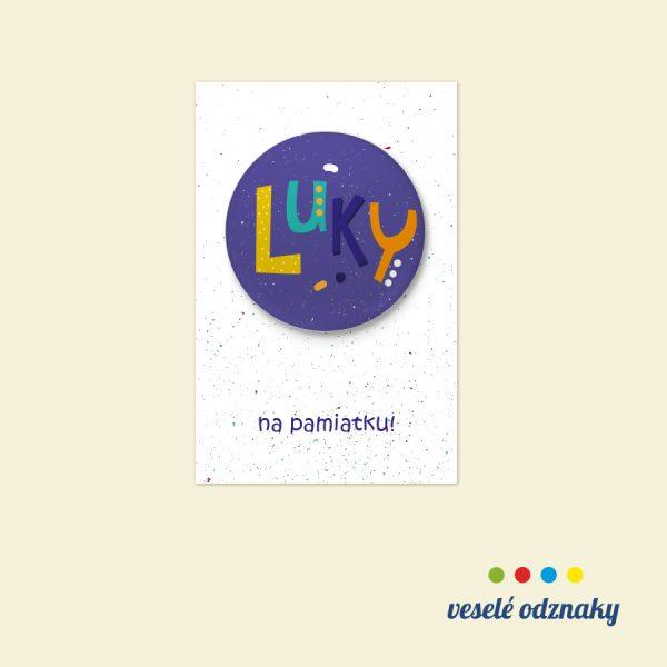 Odznak a magnetka s menom Luky