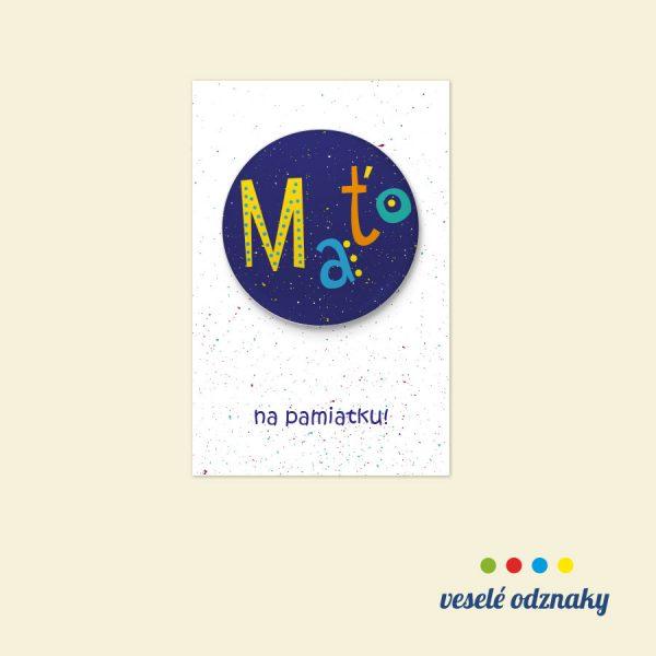 Odznak a magnetka s menom Maťo