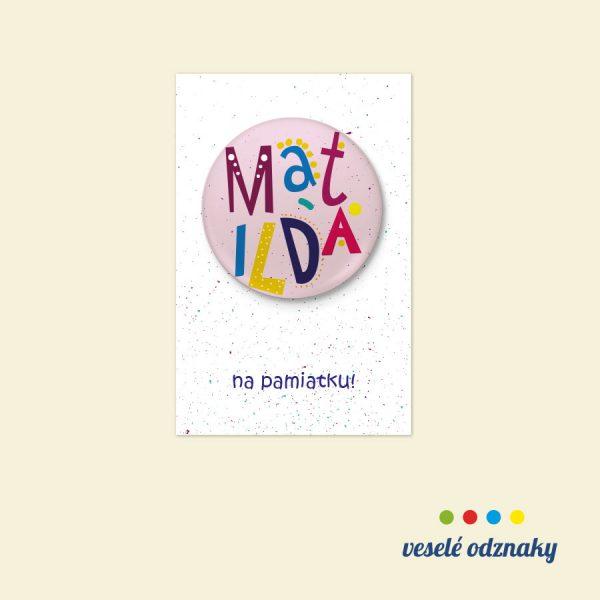 Odznak a magnetka s menom Matilda