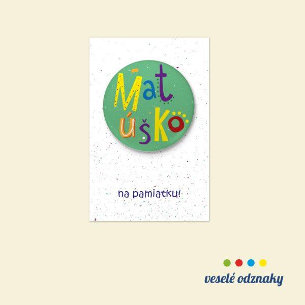 Odznak a magnetka s menom Matúško