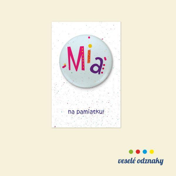 Odznak a magnetka s menom Mia