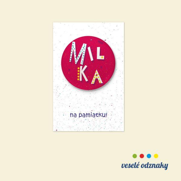 Odznak a magnetka s menom Milka