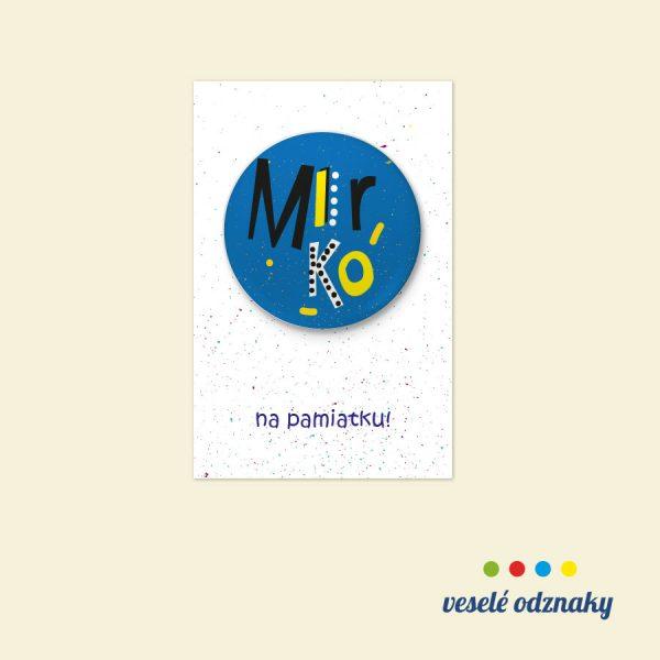 Odznak a magnetka s menom Mirko