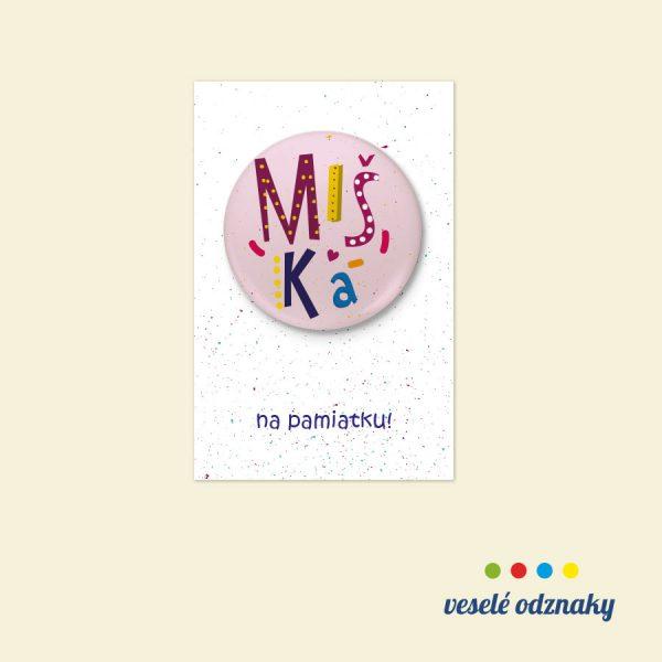 Odznak a magnetka s menom Miška