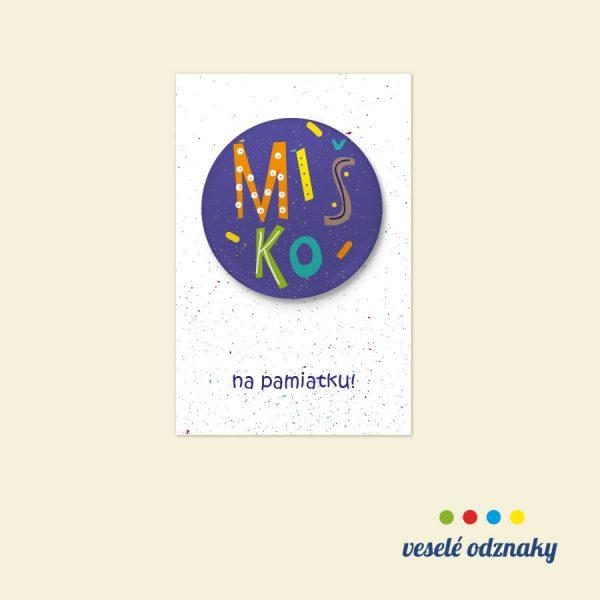 Odznak a magnetka s menom Miško
