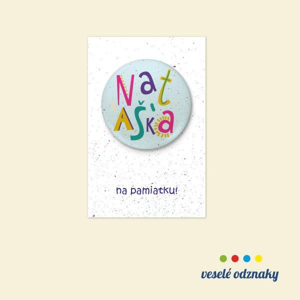 Odznak a magnetka s menom Nataška