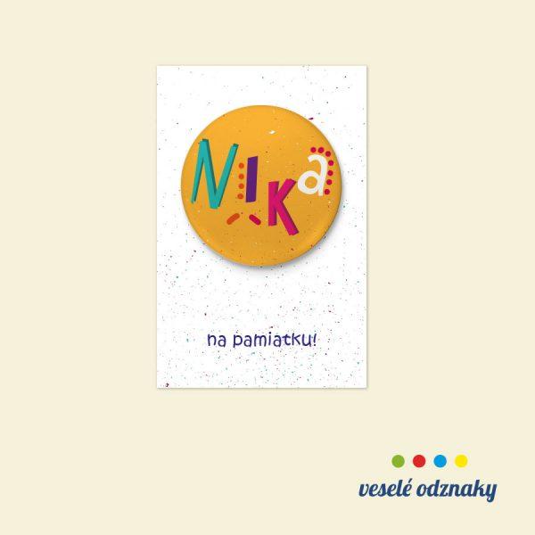 Odznak a magnetka s menom Nika