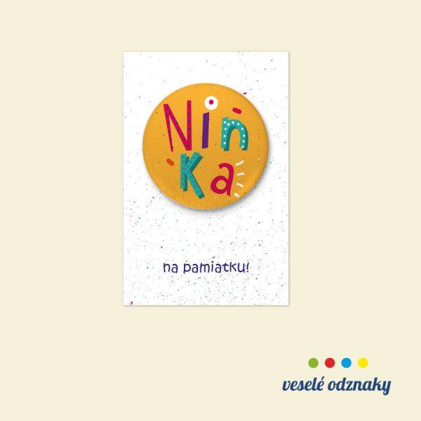 Odznak a magnetka s menom Ninka