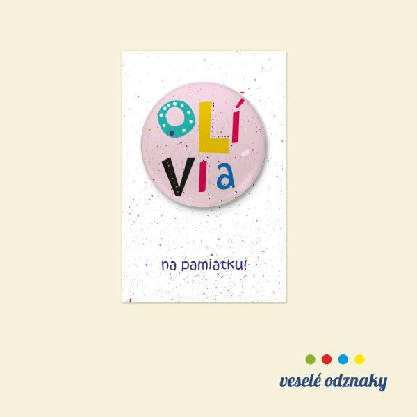 Odznak a magnetka s menom Olívia