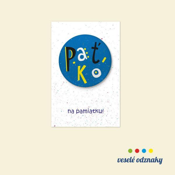 Odznak a magnetka s menom Paťko