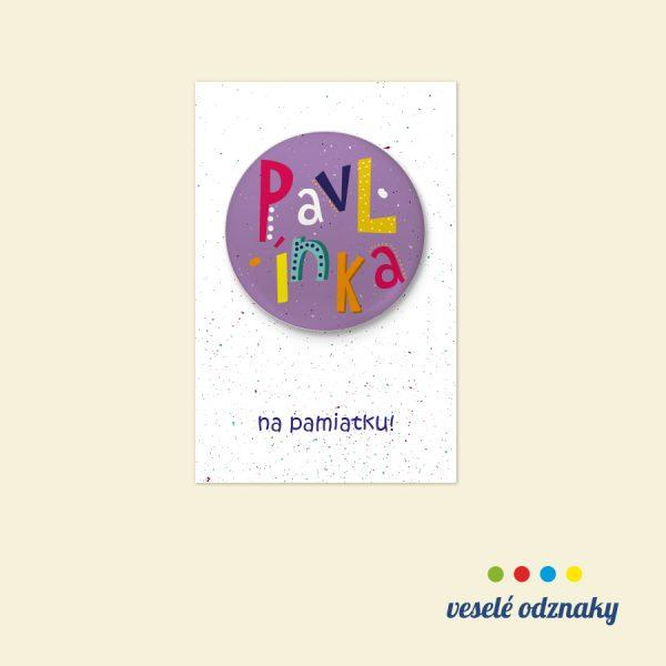 Odznak a magnetka s menom Pavlínka