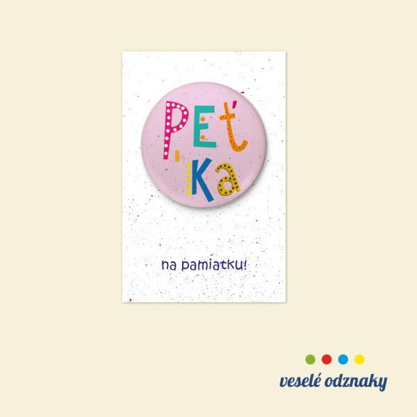 Odznak a magnetka s menom Peťka