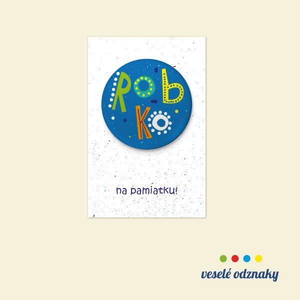 Odznak a magnetka s menom Robko