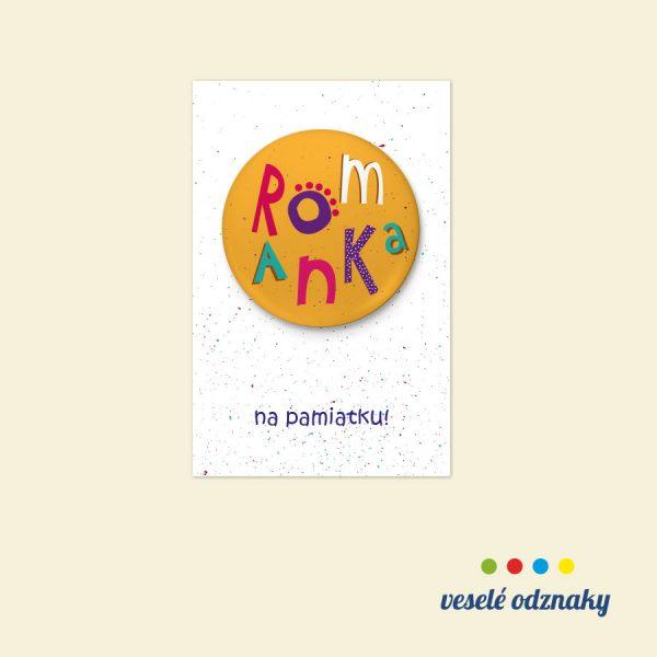 Odznak a magnetka s menom Romanka