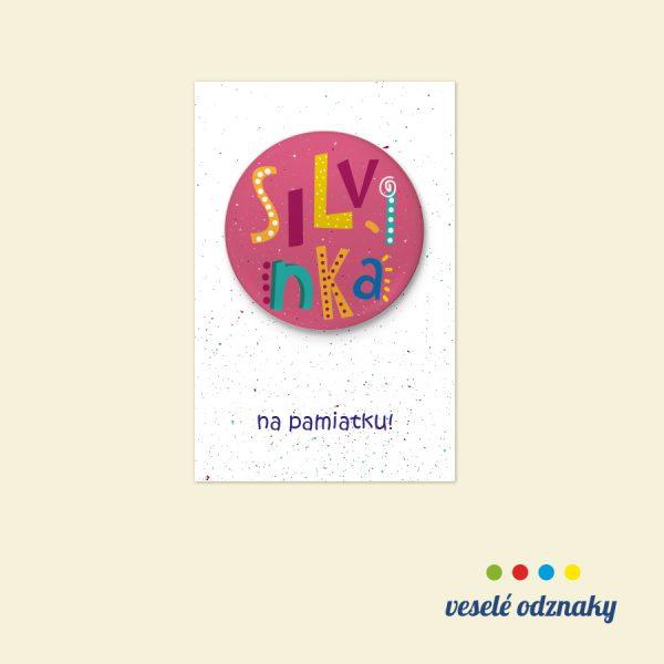 Odznak a magnetka s menom Silvinka