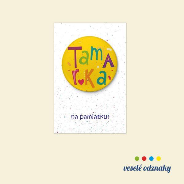 Odznak a magnetka s menom Tamarka