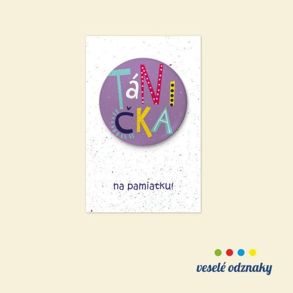 Odznak a magnetka s menom Tánička