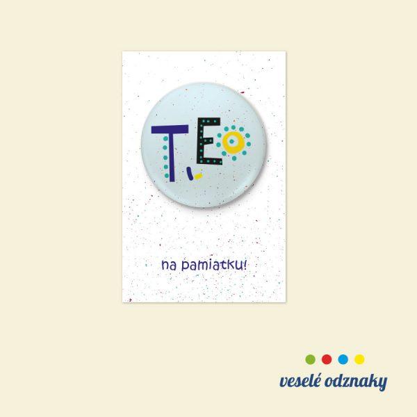 Odznak a magnetka s menom Teo