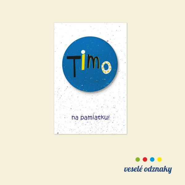 Odznak a magnetka s menom Timo