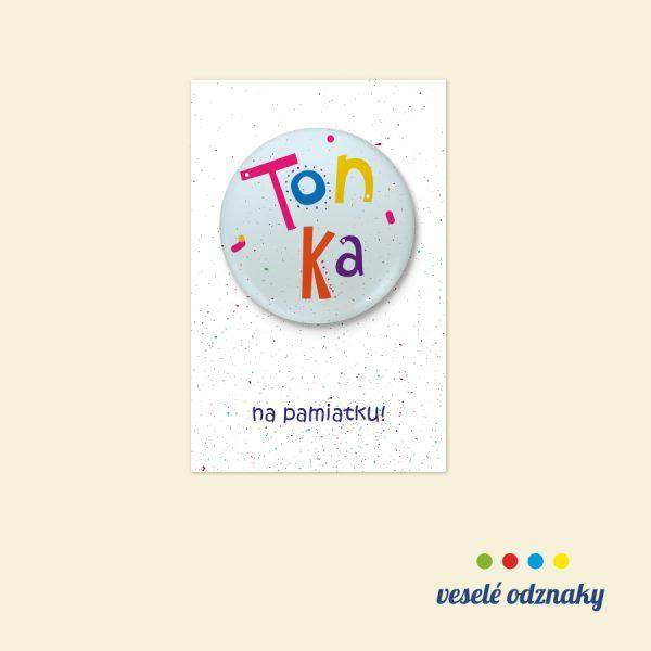 Odznak a magnetka s menom Tonka