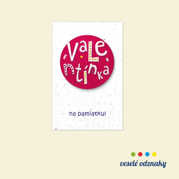 Odznak a magnetka s menom Valentínka