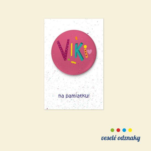 Odznak a magnetka s menom Viki