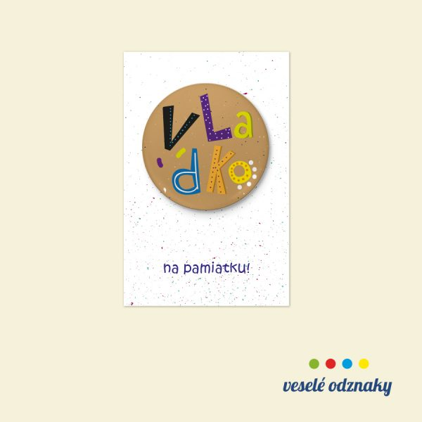 Odznak a magnetka s menom Vladko